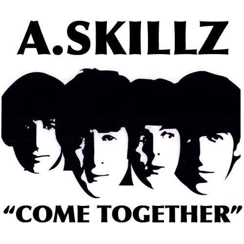 Come together (A.Skillz Remix)