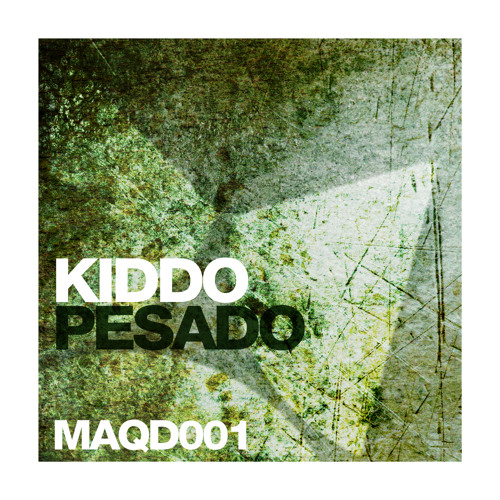 Kiddo - Pesado (Maquina Deep)