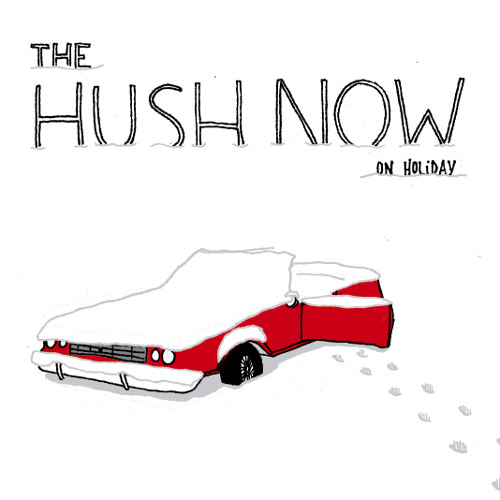 The Hush Now - On Holiday