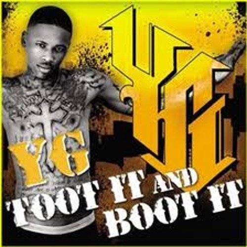 YG feat. Yung Kash and CloverdaleRell - Toot it and Boot it (Remix)