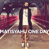 Matisyahu - One Day (Jakwob Remix)