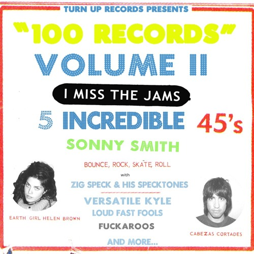Sonny Smith's 100 Records Volume 2: I Miss The Jams - I Wanna Do It - Earth Girl Helen Brown