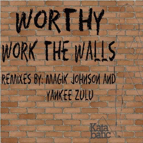 Worthy -Work The Walls (Tom Flynn Edit)