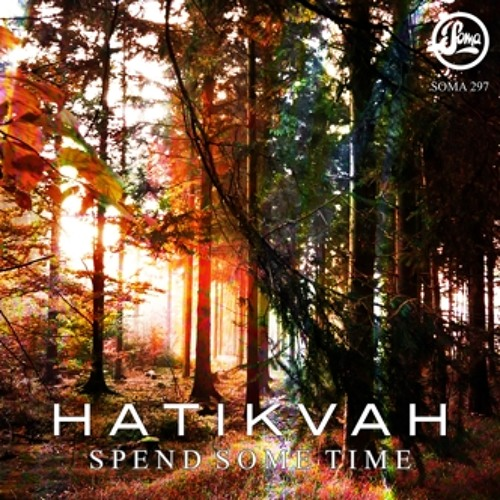 hatikvah - spend some time - silicone soul's ghostmood mix (clip)