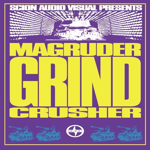 Scion A/V Presents: Magrudergrind - Crusher