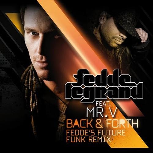 Fedde Le Grand ft- Mr V - Back & Forth (Fedde's FutureFunk Remix)