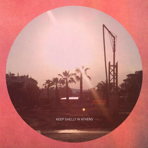 Keep Shelly In Athens - In Love With Dusk Running Out of You