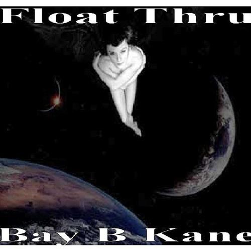 FLOAT THRU - BAY B KANE