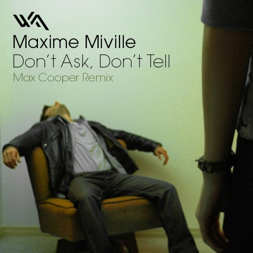 Maxime Miville - Don't Ask - Max Cooper Remix
