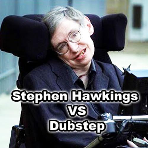 Stephen Hawkings Vs Dubstep