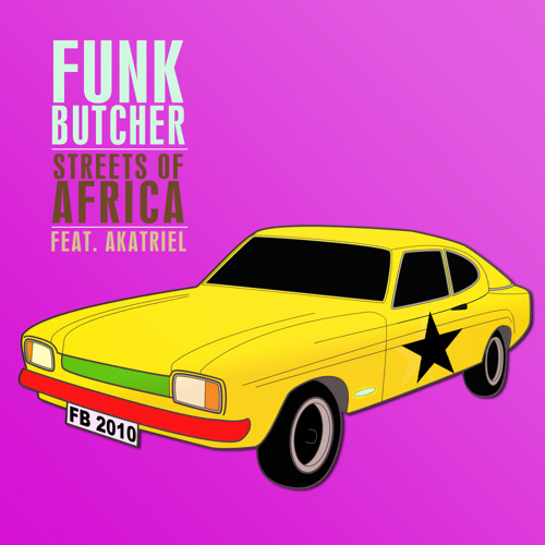 Funk Butcher feat. Akatriel Streets Of Africa - restless Soul Music