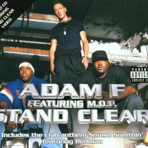 Adam F feat M.O.P - Stand Clear