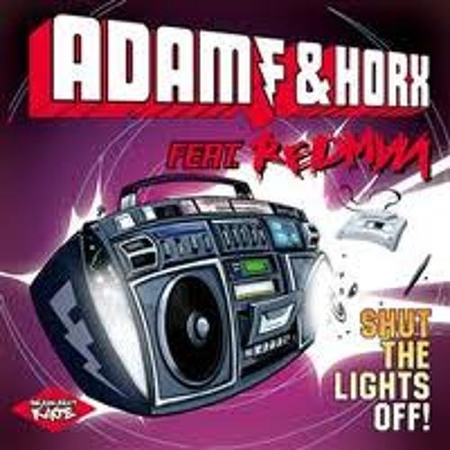 Adam F and Horx feat Redman - Shut The Lights Off
