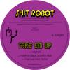 Shit Robot - Take Em Up (Mark E Black Country Dub)