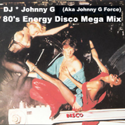 Johnny G - 80s Energy Disco Mega Mix