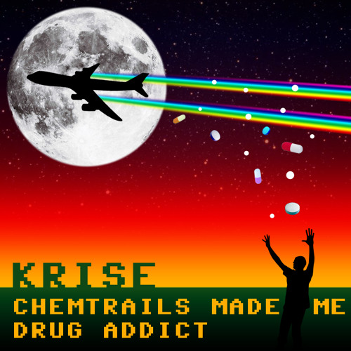 Chemtrails Made Me Drug Addict