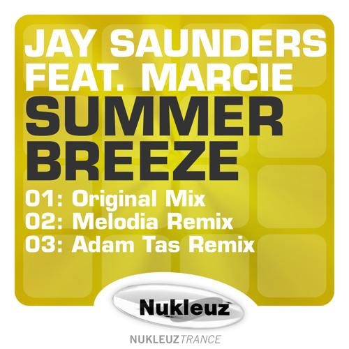 Jay Saunders feat. Marcie - Summer Breeze (Original Mix) [Nukleuz Records] OUT NOW ON BEATPORT