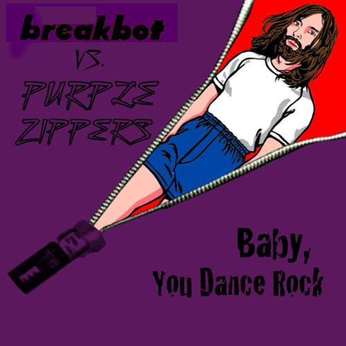 Baby, You Dance Rock (Breakbot vs. Purple Zippers)