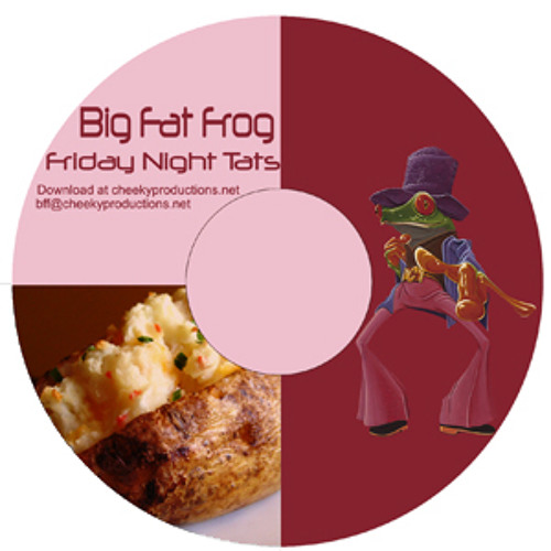 Big Fat Frog  - Friday Night Tats DJ Mix