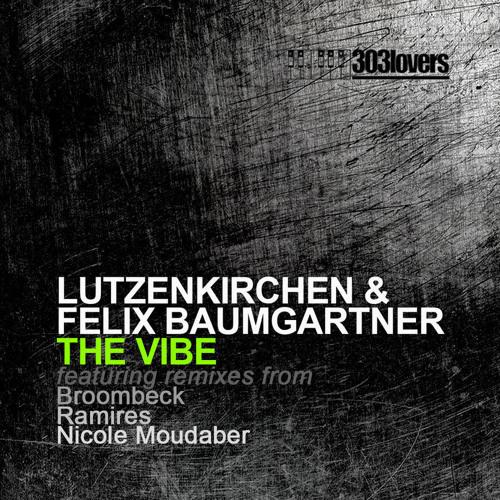 Lutzenkirchen & Felix Baumgartner - The Vibe (Broombeck Remix)