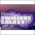 Metric Twilight Galaxy (Gladkill Remix) Artwork