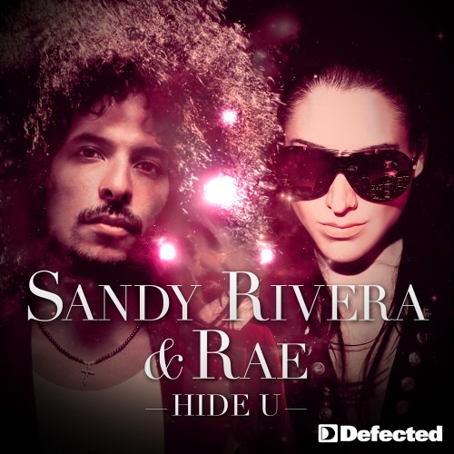 Sandy Riviera & Rae - Hide U (Norman Doray Remix) Defected records