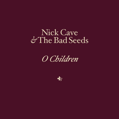 Nick Cave & The Bad Seeds - O Children (live)
