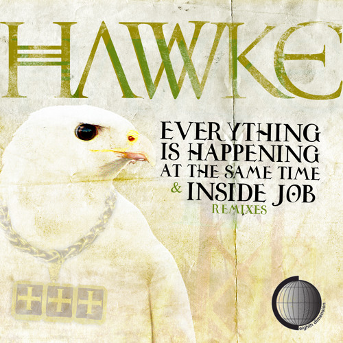 Hawke - Everything Is Happening At The Same Time (Q-Burns Abstract Message Remix)