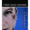 This Mad Desire -Queen of your dreams
