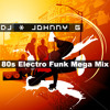 Johnny G - 80s Electro Funk Mega Mix