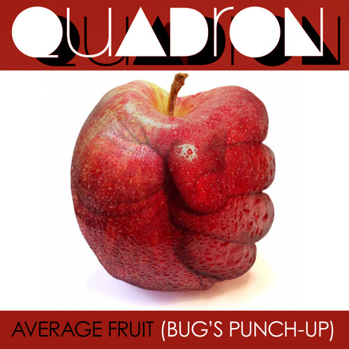 Quadron - Average Fruit (BUG's Punch-Up)