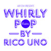 RICO UNO - WHIRLY POP
