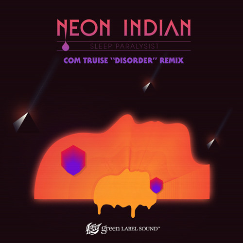 Neon Indian - Sleep Paralysist (Com Truise 'Disorder' Remix)