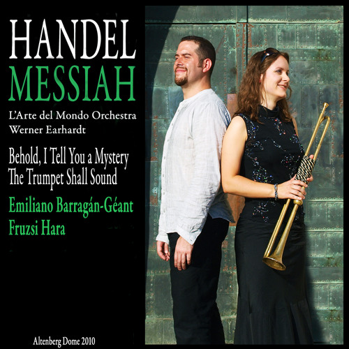 Handel's Messiah--Behold, I Tell You a Mystery-The Trumpet Shall Sound
