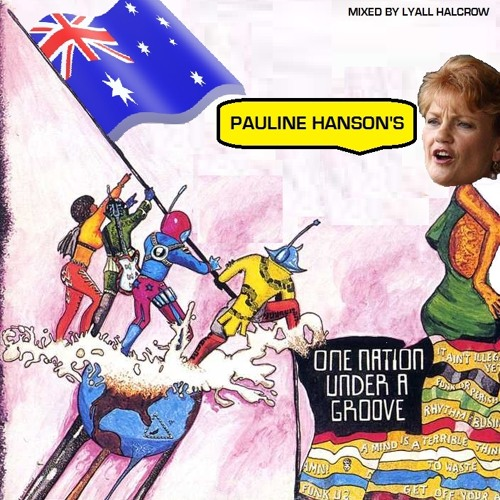 Pauline Hanson's One Nation Under A Groove