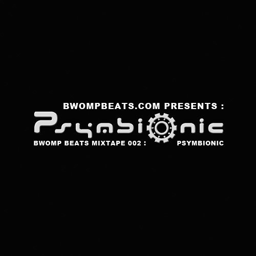 Bwomp Beats Mixtape 002: Psymbionic [Free DL]
