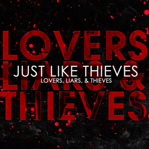 Just Like Thieves Lovers, Liars, & Thieves Ep