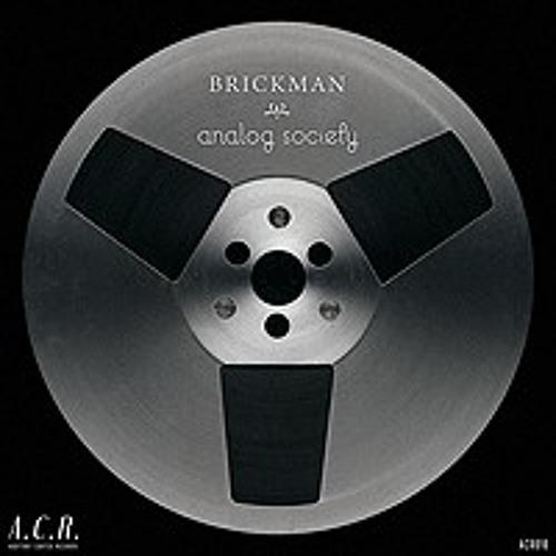 Brickman - Analog Society [EP Preview]