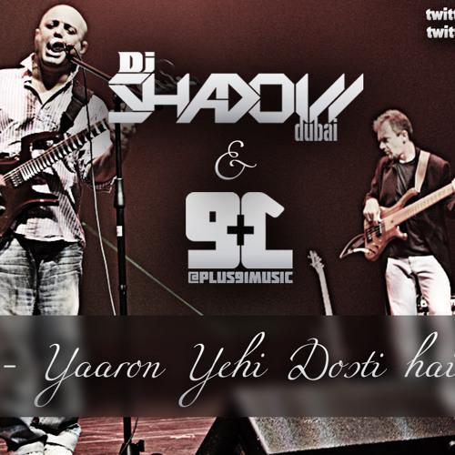 Junoon - Yaron Yehi Dosti Hai ( Plus91 & Dj ShadowDubai Re-Mix ) FREE D/L INSIDE