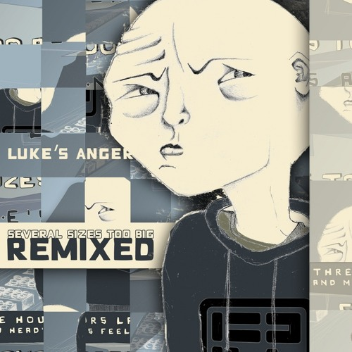 Lukes Anger 'Several Sizes Too Big' Little Nobody remix (mp3)