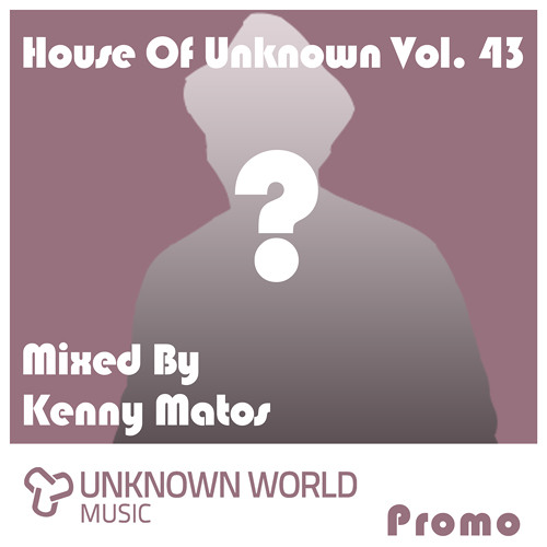 House Of Unknown Vol. 43 - Kenny Matos