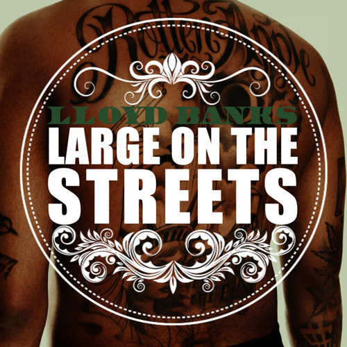 Lloyd Banks - Large on the streets [Blue Friday]
