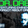 Dr. Dre feat Eminem- Forgot About Dre (R3DUX/Euphorix R3MIX)
