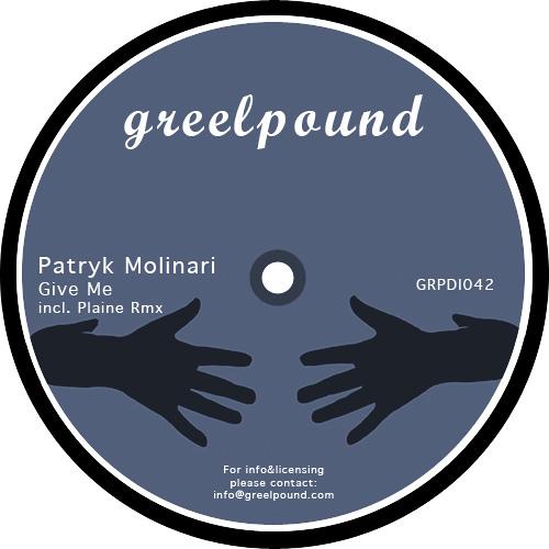 Patryk Molinari - Give Me (Original Mix) released on GREELPOUND