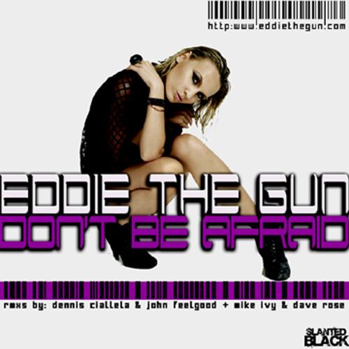 """Eddie The Gun """"Don't Be Afraid"""" Mike Ivy & Dave Rose Remix (SC edit)"""