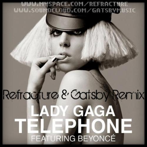 Lady Gaga - Telephone(Refracture & Gatsby Remix)