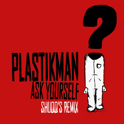 PLASTIKMAN - Ask Yourself ( Shuqq's Remix @burnstudios)