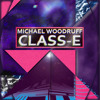 Michael Woodruff - Class-E - The Voice of Saturn Remix