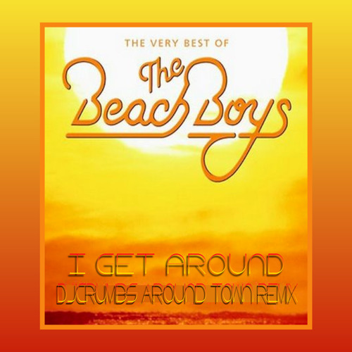The Beach Boys-I Get Around (djcruMbs On The Town Edit)