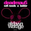 Deadmau5 - Sofi Needs A Ladder (AT DAWN WE RAGE REMIX)